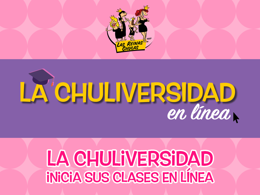 La Chuliversidad inicia sus clases en línea